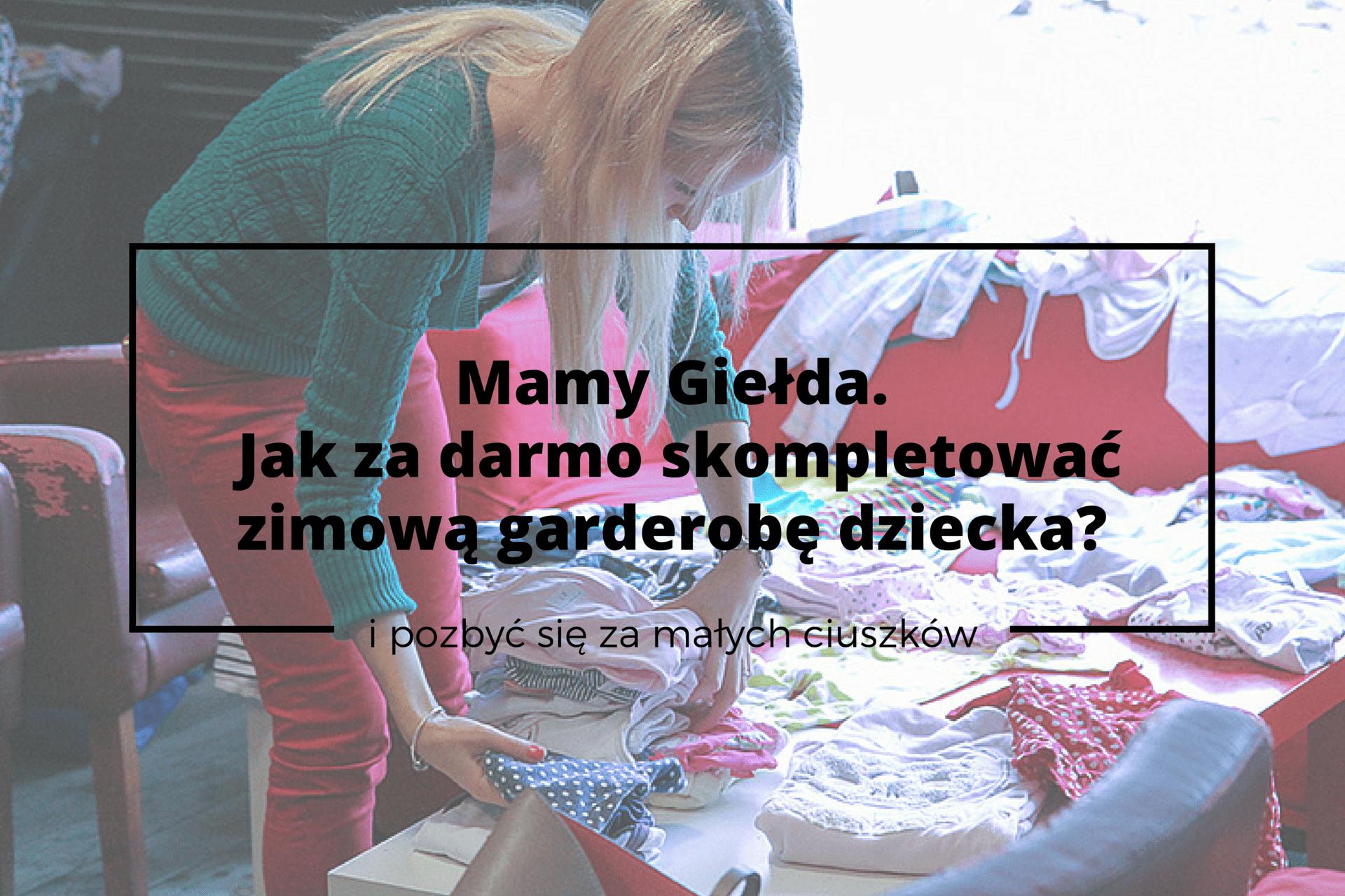 Mamy Giełda. Jak za darmo skompletować zimową garderobę dziecka- (2)