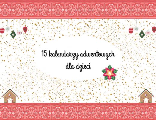 kalendarze adwentowe dla dzieci